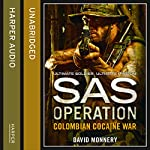 Colombian Cocaine War: SAS Operation | David Monnery