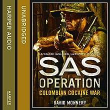 Colombian Cocaine War: SAS Operation Audiobook by David Monnery Narrated by Joseph Balderrama