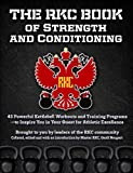 The RKC Book of Strength and Conditioning: 45 Powerful Workouts and Training Programs to Inspire You in Your Quest for Athletic Excellence
