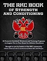 The RKC Book of Strength and Conditioning: 45 Powerful Workouts and Training Programs to Inspire You in Your Quest for Athletic Excellence (English Edition)
