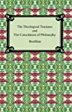 Image of The Theological Tractates and The Consolation of Philosophy [with Biographical Introduction]