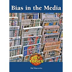 Bias in the Media (Hot Topics)