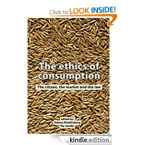 The Ethics of Consumption- The citizen, the Market and the Law - M. Miele, Helena Röcklinsberg, Per Sandin