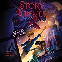 Secret Origins: Story Thieves, Book 3 | Livre audio Auteur(s) : James Riley Narrateur(s) : Kirby Heyborne