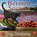 Berried Secrets: Cranberry Cove Mysteries Series #1 Audiobook by Peg Cochran Narrated by Romy Nordlinger