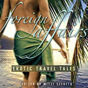 Foreign Affairs: Erotic Travel Tales | [Mitzi Szereto (editor)]