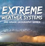 Extreme Weather Systems : 3rd Grade G...