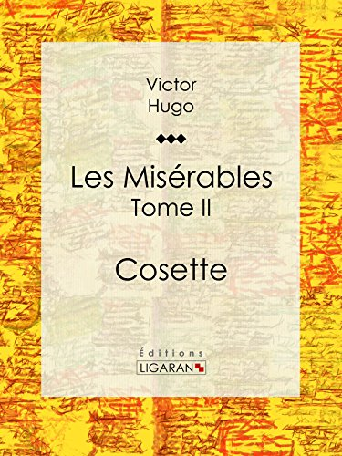 Victor Hugo - Les Misérables: Tome II - Cosette (French Edition)