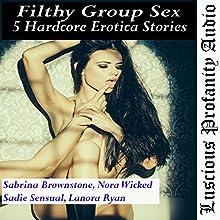 Filthy Group Sex: 5 Hardcore Erotica Stories | Livre audio Auteur(s) : Sabrina Brownstone, Nora Wicked, Sadie Sensual, Lanora Ryan Narrateur(s) : Sabrina Brownstone, Nora Wicked, Lanora Ryan, Cammie Cumming, Vivian Lee Fox