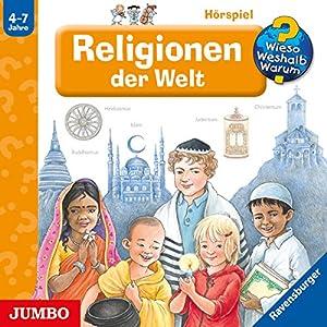 Religionen der Welt (Wieso? Weshalb? Warum?) Hörspiel
