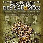 La auténtica historia de Las minas del rey Salomón | Carlos Roca