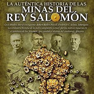 La auténtica historia de Las minas del rey Salomón Audiobook