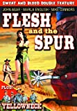 Flesh And The Spur (1957)/Yellowneck [DVD]