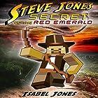 Steve Jones: Secret of the Red Emerald Hörbuch von Isabel Jones Gesprochen von: Brian Ackley