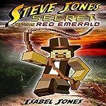 Steve Jones: Secret of the Red Emerald   Isabel Jones