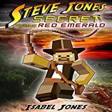 Steve Jones: Secret of the Red Emerald Audiobook by Isabel Jones Narrated by Brian Ackley