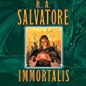 Immortalis: Book III of the Second DemonWars Saga Audiobook by R. A. Salvatore Narrated by Tim Gerard Reynolds
