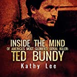 Ted Bundy: Inside the Mind of America's Most Glorified Serial Killer | Kathy Lee