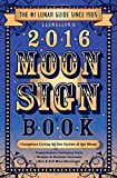 img - for Llewellyn's 2016 Moon Sign Book: Conscious Living by the Cycles of the Moon (Llewellyn's Moon Sign Books) book / textbook / text book