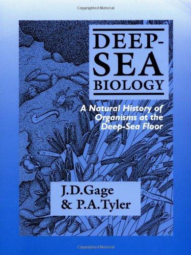 Deep-Sea Biology: A Natural History of Organisms at the...