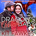 Dragon's Christmas Baby Audiobook by Kit Tunstall, Kit Fawkes Narrated by Nicholas Algernon