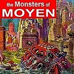 The Monsters of Moyen   Arthur J Burks