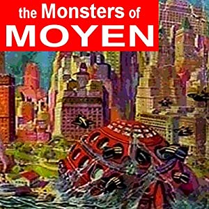 The Monsters of Moyen Audiobook