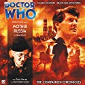 Doctor Who - The Companion Chronicles - Mother Russia Audiobook by Marc Platt Narrated by Peter Purves, Tony Millan