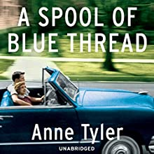 A Spool of Blue Thread (       UNABRIDGED) by Anne Tyler Narrated by Kimberly Farr