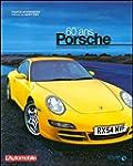 Porsche 60 ans : Mod�les mythiques et...