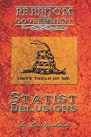 Freedom from Government: Statist Delusions