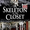 A Skeleton in the Closet: A Kate Lawrence Mystery, Book 3 Audiobook by Judith K. Ivie Narrated by Molly Elston