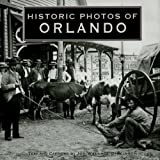 img - for Historic Photos of Orlando book / textbook / text book