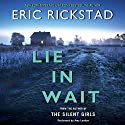 Lie in Wait (       UNABRIDGED) by Eric Rickstad Narrated by Amy Landon