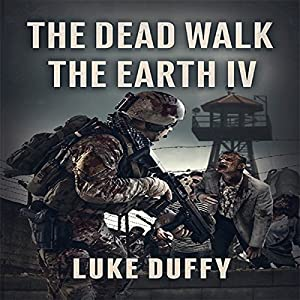 The Dead Walk the Earth: Part IV Audiobook
