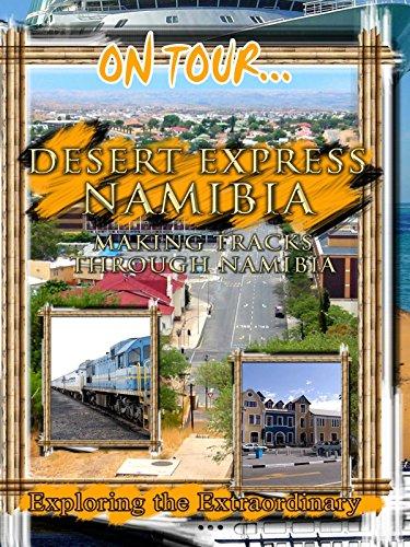 On Tour... DESERT EXPRESS NAMIBIA