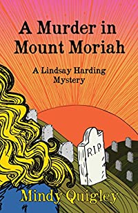 A Murder In Mount Moriah: Lindsay Harding Mystery Series by Mindy Quigley ebook deal