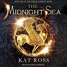 The Midnight Sea: Fourth Element Series, Book 1 Audiobook by Kat Ross Narrated by Piper Goodeve