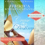 Cruise to Destiny: Summer Loving Series, Book 2 | Jerrica Knight-Catania