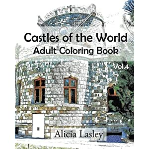 Castles of the World : Adult Coloring Book Vol.4: Castle Sketches For Coloring (Castle Coloring Book Series) (Volume 4)