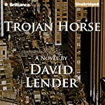 Trojan Horse (       UNABRIDGED) by David Lender Narrated by Mel Foster