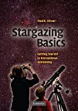 img - for Stargazing Basics: Getting Started in Recreational Astronomy 1st (first) Edition by Kinzer, Paul E. published by Cambridge University Press (2008) book / textbook / text book