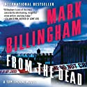 From the Dead: Thomas Thorne, Book 9 (       UNABRIDGED) by Mark Billingham Narrated by Paul Thornley