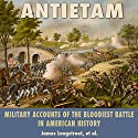 Antietam: Military Accounts of the Bloodiest Battle in American History Audiobook by James Longstreet, Charles Carleton Coffin, George F. Noyes, Edward Porter Alexander, Jacob Dolson Cox Narrated by  Andrew Mulcare