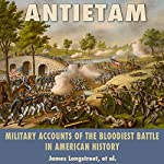 Antietam: Military Accounts of the Bloodiest Battle in American History | James Longstreet,Charles Carleton Coffin,George F. Noyes,Edward Porter Alexander,Jacob Dolson Cox