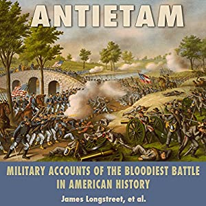 Antietam: Military Accounts of the Bloodiest Battle in American History Audiobook