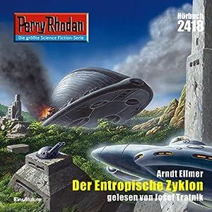 Der Entropische Zyklon (Perry Rhodan 2418) Hörbuch