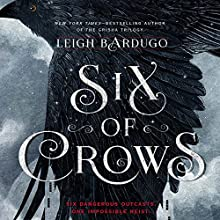 Six of Crows (       UNABRIDGED) by Leigh Bardugo Narrated by To Be Announced