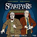 The Scarifyers: The Magic Circle  by Simon Barnard, Paul Morris Narrated by David Warner, Terry Molloy, Stephen Thorne