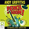 Pencil of Doom: Schooling Around #2 Audiobook by Andy Griffiths Narrated by Stig Wemyss